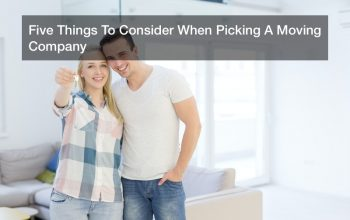 Five Things To Consider When Picking A Moving Company