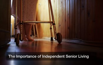 The Importance of Independent Senior Living