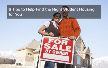 6 Tips to Help Find the Right Student Housing for You